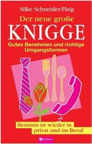 Der neue große Knigge von Benimm-Expertin Silke Schneider-Flaig